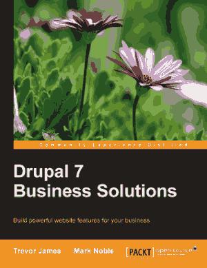 Drupal 7 Business Solutions, Pdf Free Download