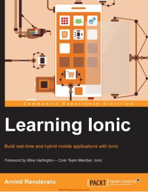 Learning Lonic – Build real-time and hybrid mobile applications with Ionic