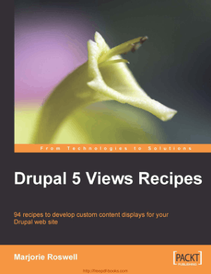 Drupal 5 Views Recipes, Pdf Free Download