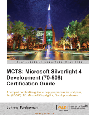 MCTS Microsoft Silverlight 4 Development 70 506 Certification Guide