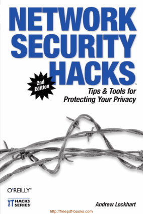 Network Security Hacks – Tips And Tools For Protecting Your Privacy, 2nd Edition