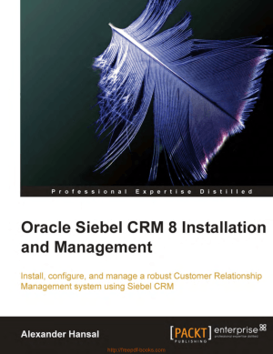 Free Download PDF Books, Oracle Siebel CRM 8 Installation and Management