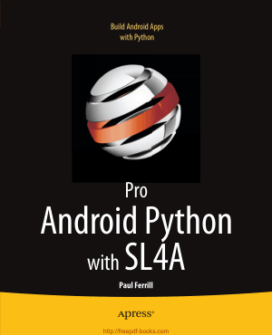 Pro Android Python with SL4A – Build Android Apps with Python