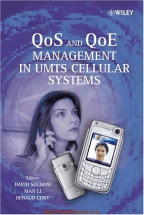 QoS and QoE Management in UMTS Cellular Systems – Networking Book