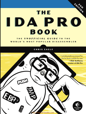 Free Download PDF Books, THE IDA PRO BOOK – The Unofficial Guide to the World Most Popular Disassembler, 2nd Edition