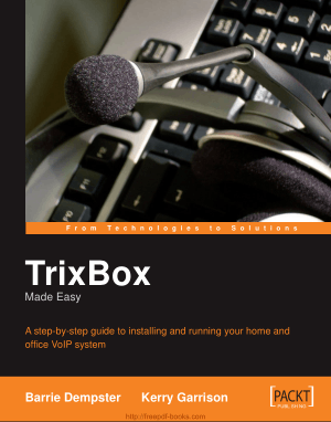 Free Download PDF Books, TrixBox Made Easy – Step By Step Guide for VoIP System – Networking Book