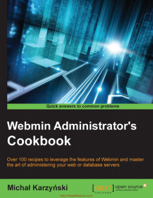 Webmin Administrators Cookbook