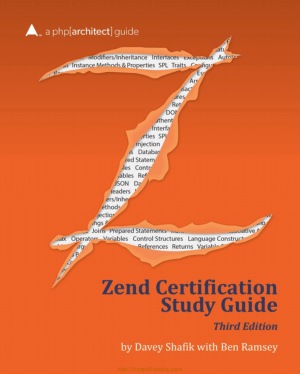 Zend PHP 5 Certification Study Guide 3rd Edition Book