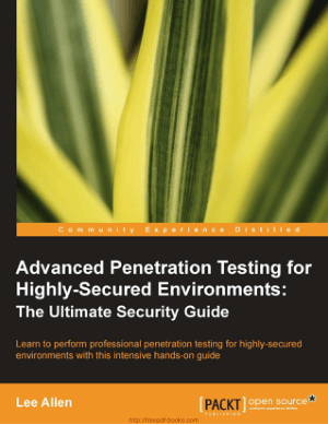 Advanced Penetration Testing for Highly Secured Environments