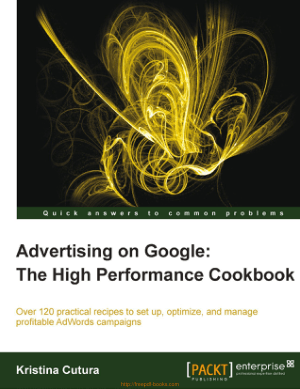 Advertising on Google The High Performance Cookbook