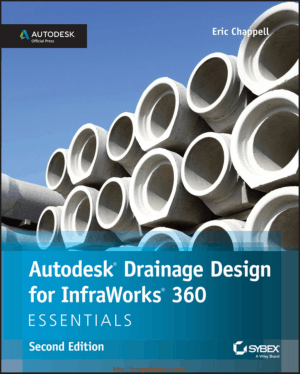 Autodesk Drainage Design For Infraworks 360 Essentials 2nd Edition Book