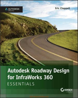 Free Download PDF Books, Autodesk Roadway Design For Infraworks 360 Essentials 2nd Edition Book