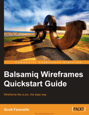 Balsamiq Wireframes Quickstart Guide Book