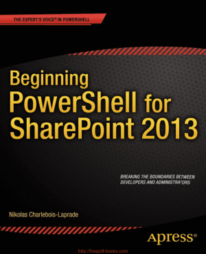Beginning PowerShell for SharePoint 2013, Pdf Free Download