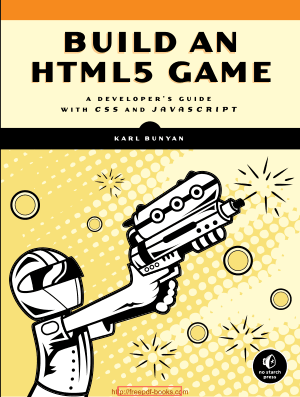 Build An Html5 Game – A Developers Guide With Css And Javascript