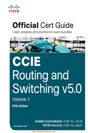 CCIE Routing and Switching v5 Official Cert Guide Volume 1 – 5th Edition, Pdf Free Download