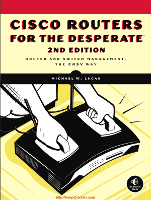 Free Download PDF Books, Cisco Routers For The Desperate 2nd Edition Book