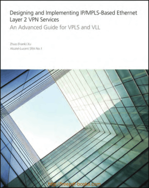 Designing and Implementing IPMPLS-Based Ethernet Layer 2 VPN Services