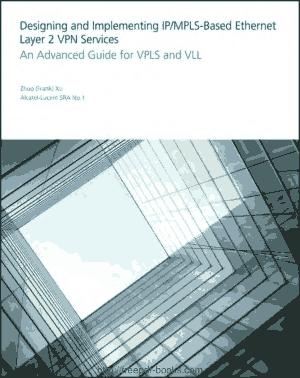 Free Download PDF Books, Designing and Implementing IPMPLS-Based Ethernet Layer 2 VPN Services