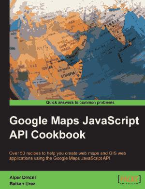 Free Download PDF Books, Google Maps JavaScript API Cookbook