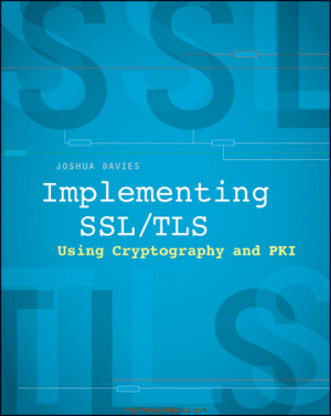 Free Download PDF Books, Implementing SSL TLS Using Cryptography And PKI