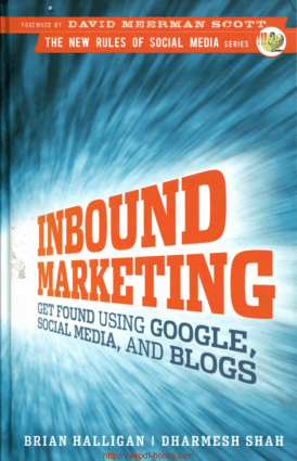 Inbound Marketing Get Found Using Google Social Media And Blogs