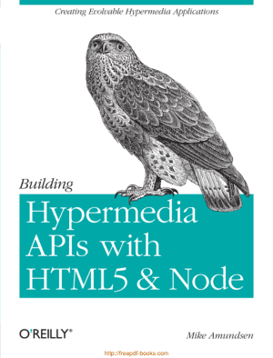 Building Hypermedia Apis With HTML5 And Node, Pdf Free Download