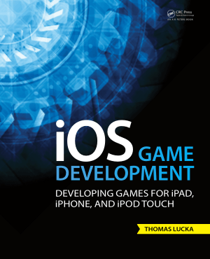 iOS Game Development Developing Games For Ipad Iphone And Ipod Touch