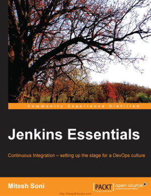 Free Download PDF Books, Jenkins Essentials – Continuous Integration setting up the stage for a DevOps culture