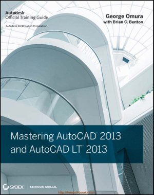 Free Download PDF Books, Mastering AutoCAD 2013 And AutoCAD LT 2013