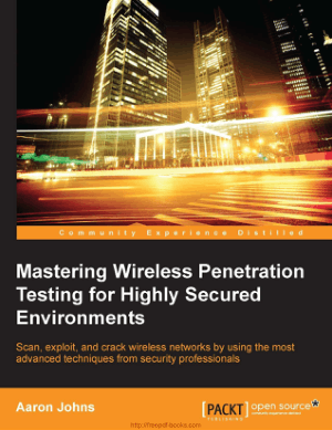 Free Download PDF Books, Mastering Wireless Penetration Testing for Highly Secured Environments