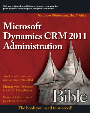 Microsoft Dynamics CRM 2011 Administration Bible Book | Free PDF Books