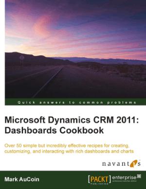 Free Download PDF Books, Microsoft Dynamics CRM 2011 Dashboards Cookbook