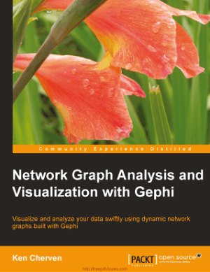 Free Download PDF Books, Network Graph Analysis And Visualization With Gephi Book