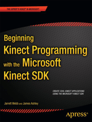 Beginning Kinect Programming with the Microsoft Kinect SDK, Pdf Free Download