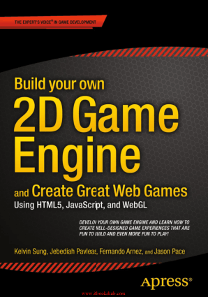 Build your own 2D Game Engine and Create Great Web Games, Pdf Free Download