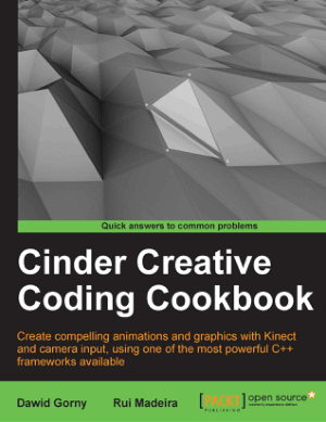 Cinder Creative Coding Cookbook