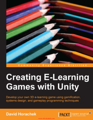 Creating E-Learning Games with Unity, Pdf Free Download