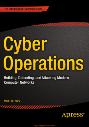 Cyber Operations – Building Defending and Attacking Modern Computer Networks, Pdf Free Download
