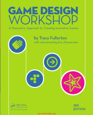 Game Design Workshop 3rd Edition, Free Books Online Pdf