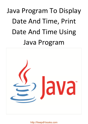 Free Download PDF Books, Java Program To Display Date And Time Print Date And Time Using Java Program