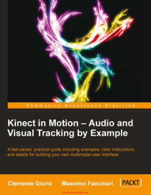 Free Download PDF Books, Kinect in Motion – Audio and Visual Tracking by Example