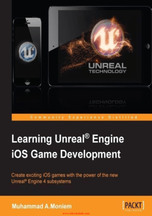 Learning Unreal Engine iOS Game Development, Learning Free Tutorial Book