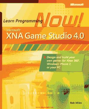 Free Download PDF Books, Microsoft XNA Game Studio 4.0 Learn Programming Now!