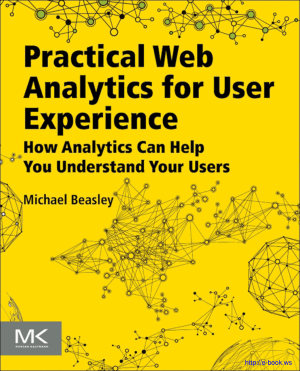 Practical Web Analytics For User Experience
