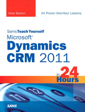 Free Download PDF Books, Sams Teach Yourself Microsoft Dynamics Crm 2011 in 24 Hours