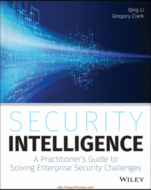 Free Download PDF Books, Security Intelligence – A Practitioners Guide to Solving Enterprise Security Challenges