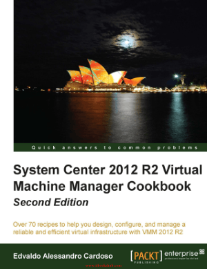 Free Download PDF Books, System Center 2012 R2 Virtual Machine Manager Cookbook – Second Edition