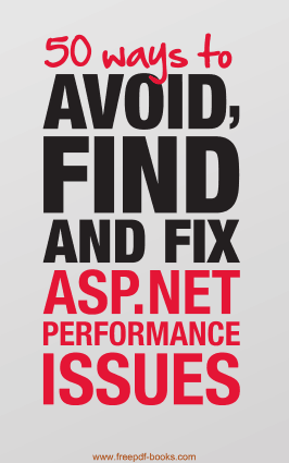 50 Ways To Avoid Find And Fix ASP.Net Performance Issues