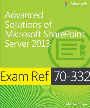 Free Download PDF Books, Advanced Solutions Of Microsoft Sharepoint Server 2013